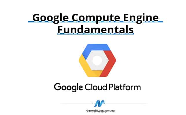 Google Compute Engine Fundamentals & Basics